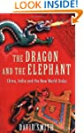 The Dragon and the Elephant: China, I...