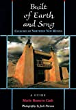 img - for Built of Earth and Song: Churches of Northern New Mexico book / textbook / text book