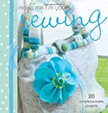 img - for Make Me I'm Yours... Simply Sewing book / textbook / text book