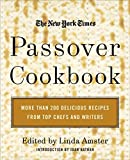 img - for The New York Times Passover Cookbook : More Than 200 Holiday Recipes from Top Chefs and Writers book / textbook / text book