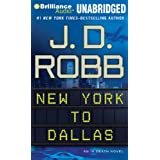 New York to Dallas: An In Death Novelby J. D. Robb