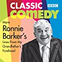 More Ronnie Barker's Lines from My Grandfather's Forehead  by Ronnie Barker Narrated by Ronnie Barker