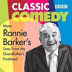 More Ronnie Barker's Lines from My Grandfather's Forehead | [Ronnie Barker]