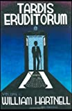 TARDIS Eruditorum - A Unauthorized Critical History of Doctor Who Volume 1: William Hartnell Philip Sandifer