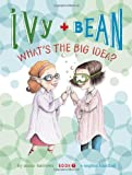 Ivy and Bean What's the Big Idea? (Book 7)