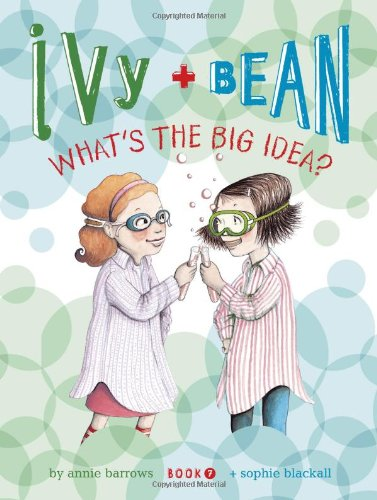Ivy and Bean What's the Big Idea? (Book 7), Annie Barrows