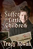 img - for Suffer the Little Children book / textbook / text book