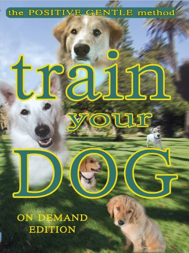 Train Your Dog - The Positive Gentle Method