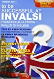 Invalsi di inglese «To be successful at invalsi» promossi alla prova invalsi di inglese. Per la terza classe della Scuola media