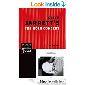 Keith Jarrett's The Koln Concert (Oxford Studies in Recorded Jazz)