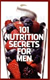 img - for 101 Nutrition Secrets for Men By Men's Health Booklet book / textbook / text book