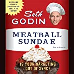 Meatball Sundae | Seth Godin