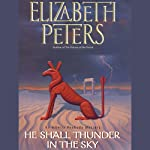 He Shall Thunder in the Sky: The Amelia Peabody Series, Book 12 (       UNABRIDGED) by Elizabeth Peters Narrated by Barbara Rosenblat