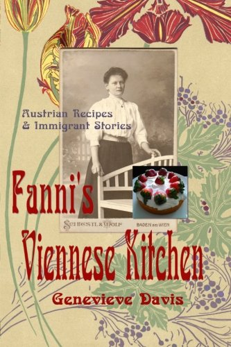 Fanni's Viennese Kitchen: Austrian Recipes & Immigrants