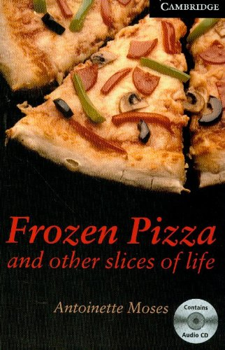 Frozen Pizza and Other Slices of Life Level 6 Advanced Book with Audio CDs (3) Pack (Cambridge English Readers)