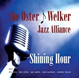 My Shining Hour - The Oster-Welker Jazz Allia...