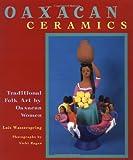 Oaxacan Ceramics: Traditional Folk Art by Oaxacan Women