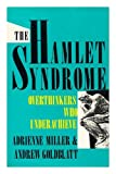 img - for The Hamlet Syndrome: Overthinkers Who Underachieve book / textbook / text book