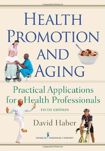 Health Promotion and Aging: Practical Applications for...