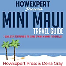Mini Maui Travel Guide Audiobook by  HowExpert Press, Dena Gray Narrated by Tom Jaramillo