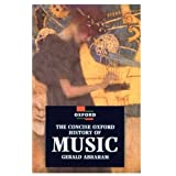 The Concise Oxford History of Music (Oxford Paperback Reference) ~ Gerald Abraham
