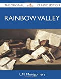 Rainbow Valley - The Original Classic Edition