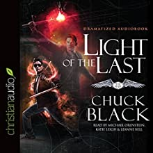 Light of the Last: Wars of the Realm, Book 3 Audiobook by Chuck Black Narrated by Michael Orenstein, Katie Leigh, Leanne Bell
