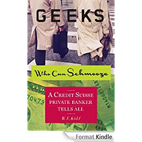 Geeks Who Can Schmooze: A Credit Suisse Private Banker Tells All (Investment Memoir) (English Edition)