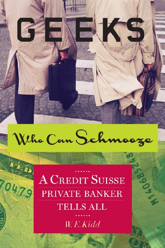 geeks-who-can-schmooze-a-credit-suisse-private-banker-tells-all-investment-memoir-english-edition