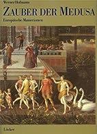 Zauber der Medusa. Europäische Manierismen…
