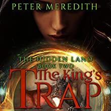 The King's Trap: The Hidden Land, Book 2 Audiobook by Peter Meredith Narrated by Tom Adams