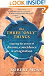 "The Three ""Only"" Things: Tapping the..."
