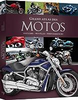 Grand atlas des motos : Histoire, modèles, performances