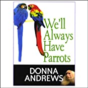 We'll Always Have Parrots | [Donna Andrews]