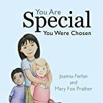 You Are Special - You Were Chosen | Joanna Ferlan,Mary Fox Prather