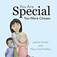 You Are Special - You Were Chosen (       UNABRIDGED) by Joanna Ferlan, Mary Fox Prather Narrated by Melissa Madole