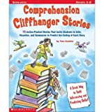 img - for [(Comprehension Cliffhanger Stories: 15 Action-Packed Stories That Invite Students to Infer, Visualize, and Summarize to Predict the Ending of Each Story)] [Author: Tom Conklin] published on (March, 2003) book / textbook / text book