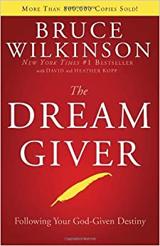 the dream giver by bruce wilkinson The big dream matches the big needs of so many people therefore, ordinary's big dream fulfills many people's needs he was caught up in the pursuit, that he did not recognize it playing out right in front of him.