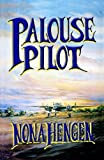 img - for Palouse Pilot by Nona Hengen (2009-06-11) book / textbook / text book