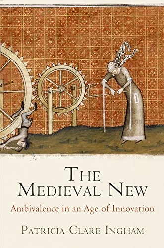 the-medieval-new-ethical-ambivalence-in-an-age-of-innovation-middle-ages