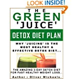 THE GREEN JUICE DETOX DIET PLAN The AMAZING 3 DAY Detox Diet for fast healthy weight loss