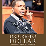 Why I Hate Religion: 10 Reasons to Break Free from the Bondage of Religious Tradition | Creflo Dollar
