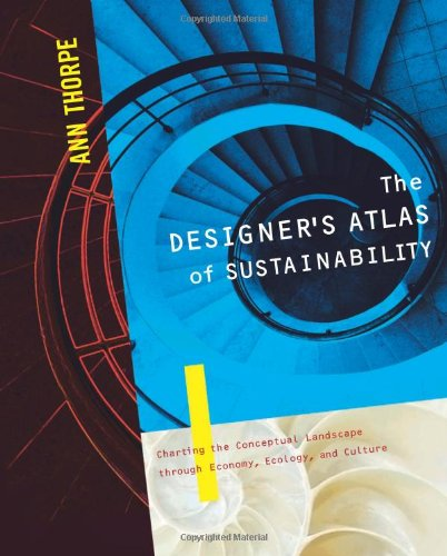 The Designer's Atlas of Sustainability: Charting the...