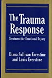 The Trauma Response: Treatment for Emotional Injury (0393701239) by Everstine, Diana Sullivan