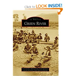 Green River (Images of America: Wyoming) Terry Del Bene, Ruth Lauritzen, Cyndi McCullers and Sweetwater County Historical Museum