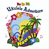 Do Re Mi Music School Do Re Mi Ukulele Adventure-Hawaii