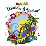 Do Re Mi Music School Do Re Mi Ukulele Adventure-Hawaii
