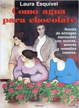 Como agua para chocolate (Coleccion Fabula) (Coleccion Fabula
