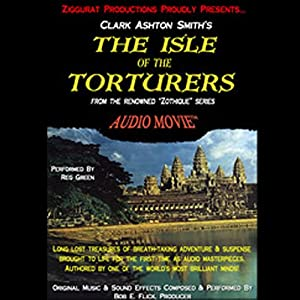 The Isle of the Torturers: Zothique Series | [Clark Ashton Smith]