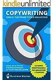 Copywriting 101: Crea il tuo Primo Titolo Magnetico: Una risorsa indispensabile per marketers + startups